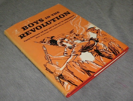 Boys in the Revolution - Young Americans Tell Their Part in the War for Independence, Coggins, Jack