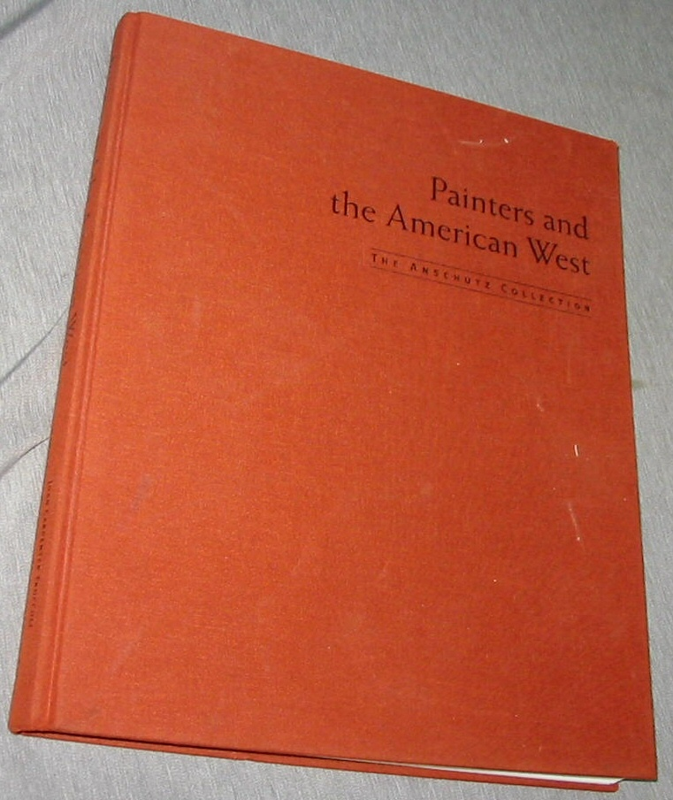 Painters and the American West - The Anschutz Collection, Troccoli, Joan Carpenter