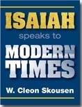ISAIAH SPEAKS TO MODERN TIMES, Skousen, Cleon W