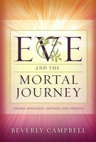 EVE AND THE MORTAL JOURNEY - Finding Wholeness, Happiness, and Strength, Campbell, Beverly
