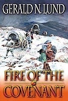 Fire of the Covenant: The Story of the Willie and Martin Handcart Companies, Lund, Gerald N.