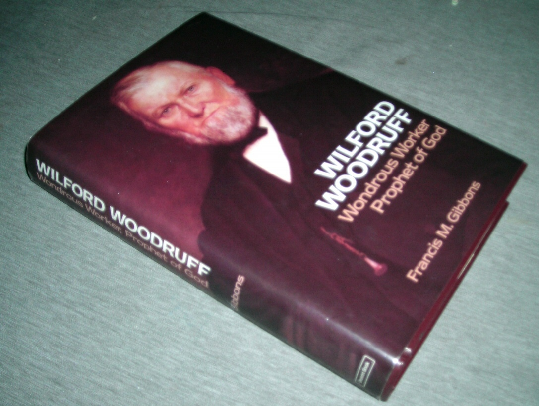 Wilford Woodruff - Wondrous Worker, Prophet of God, Gibbons, Francis M.