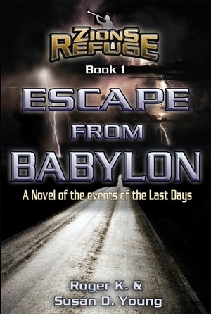 Escape from Babylon - A Novel of the Events of the Last Days, Young, Roger K. ; Young, Susan D.