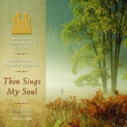 THEN SINGS MY SOUL, Mormon Tabernacle Choir