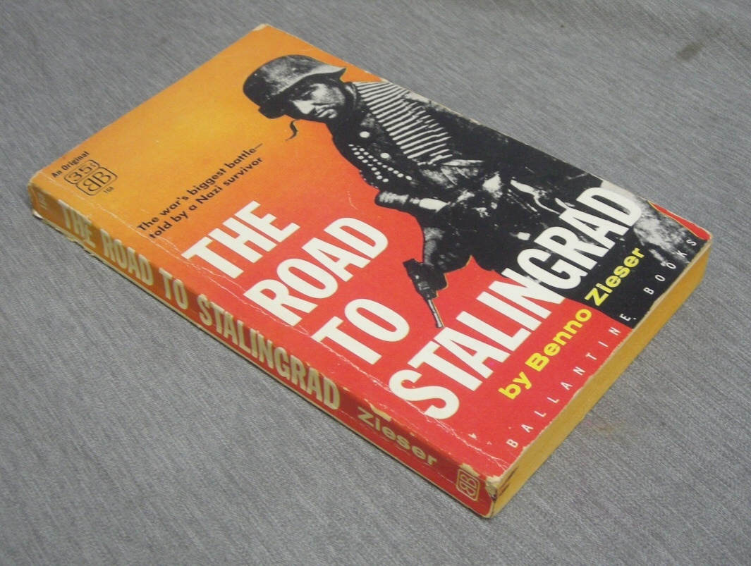 The Road to Stalingrad - The War's Biggest Battle -- Told by a Nazi Survivor, Zieser, Benno