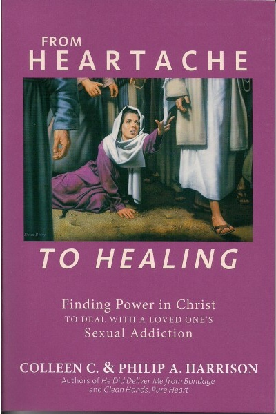 Image for From Heartache to Healing - Finding Power in Christ to Deal with a Loved One's Sexual Addiction