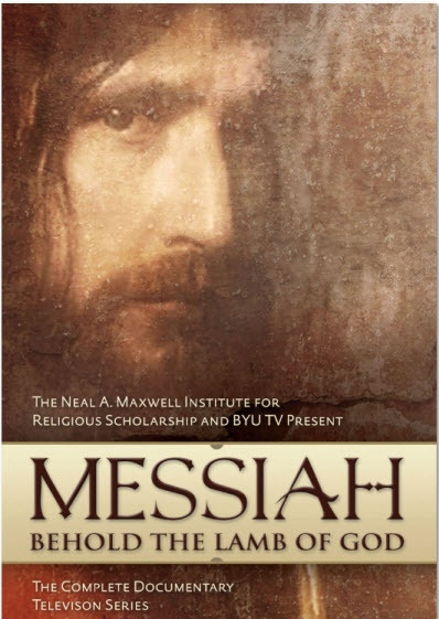 Messiah- Behold the Lamb of God, The Neal A. Maxwell Institute At Byu