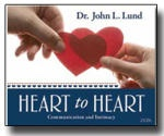 Heart to Heart - Communication and Intimacy, Lund, John L.