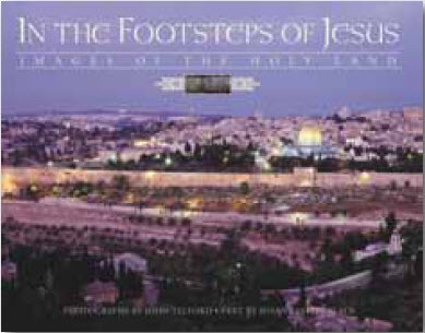 In the Footsteps of Jesus - Images of the Holy Land