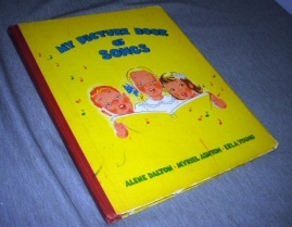 My Picture Book of Songs, Dalton, Alene and Myriel Ashton and Erla Young