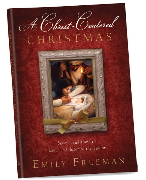 A Christ-Centered Christmas - Seven Traditions to Lead Us Closer to the Savior, Freeman, Emily