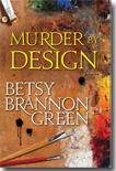 Murder by Design, Green, Betsy Brannon