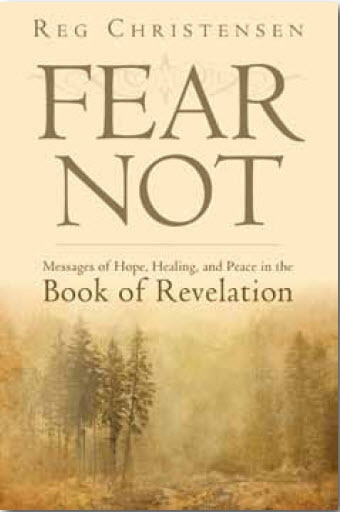 Fear Not - Messages of Hope, Healing, and Peace in the Book of Revelation, Christensen, Reg