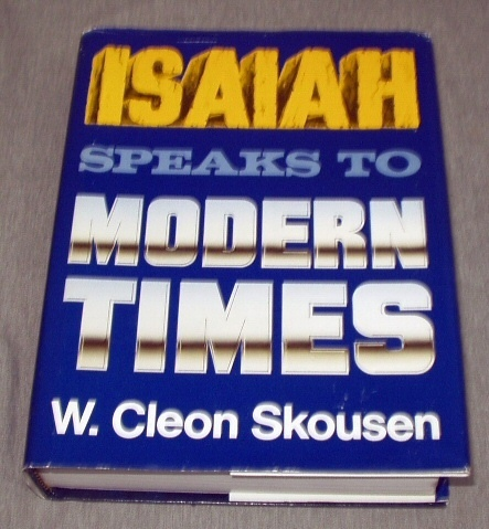 ISAIAH SPEAKS TO MODERN TIMES, Skousen, Cleon W