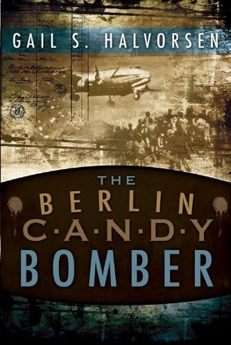 The Berlin Candy Bomber, Halvorsen, Gail S.