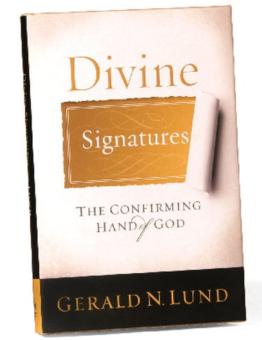 Divine Signatures - the Confirming Hand of God, Lund, Gerald N.