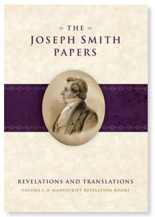 The Joseph Smith Papers - Revelations and Translations, Vol. 1 Manuscript Revelation Books, Jessee, Dean C. ; Esplin, Ronald K. ; Bushman, Richard Lyman (General editors)