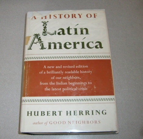 A HISTORY OF LATIN AMERICA: FROM THE BEGINNINGS TO THE PRESENT, Herring, Hubert