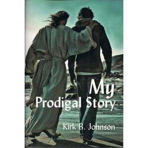 My Prodigal Story, Johnson, Kirk B.