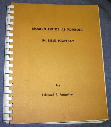 Modern Events As Foretold In Bible Prophecy, Amacher, Edward F.