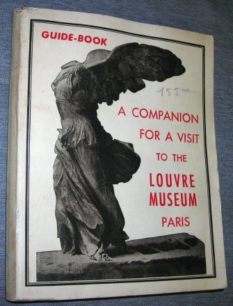 A Companion to the Louvre -  A Visit to the Present Collections in the Louvre Museum, Paris
