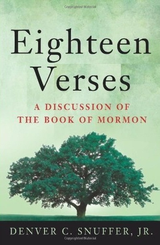 Eighteen Verses - A Discussion of The Book of Mormon, Snuffer, Denver C. Jr.