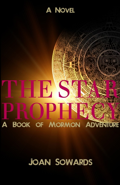 The Star Prophecy -  A Book of Mormon Adventure, Sowards, Joan