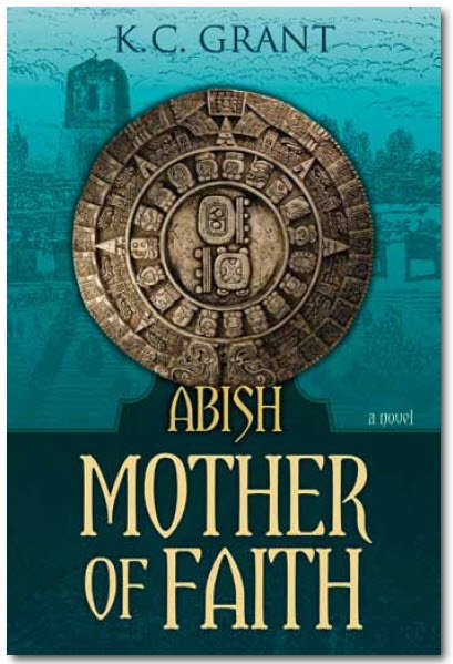 Abish -  Mother of Faith, Grant, K. C.