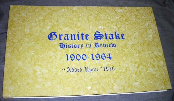 "Image for Granite Stake; History in Review 1900-1964 ""Added Upon"" 1970"