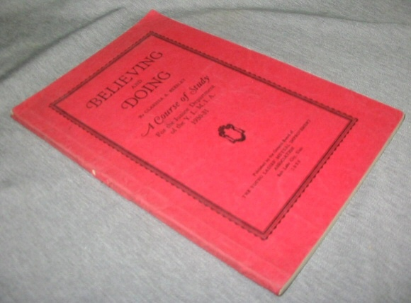 Believing and Doing - A Course of Study for the Junior Department of the Y. L. M. I. A. 1930-31, Beesley, Clarissa