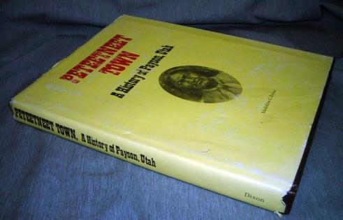 PETEETNEET TOWN - A History of Payson, Utah, Dixon, Madoline Cloward
