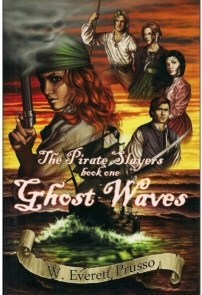 Image for The Pirate Slayers, Book One  Ghost Waves