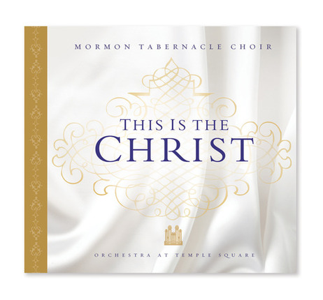 This is the Christ -  Orchestra at Temple Square, Mormon Tabernacle Choir