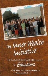 The Inner Wealth Initiative  The Nurtured Heart Approach for Education, Grove, Howard Glasser and Tom