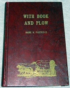 With Book and Plow - History of a Mormon Settlement -  Cowley, Big Horn County, Wyoming., Partridge, Mark N.