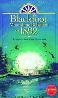 The Blackfoot Moonshine Rebellion of 1892 -  The Indian War that Never Was, Carter, Ron