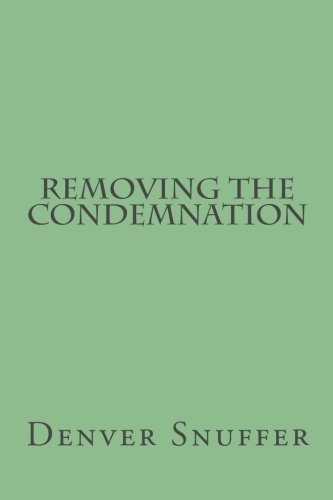 Removing the Condemnation, Snuffer, Denver C. Jr.