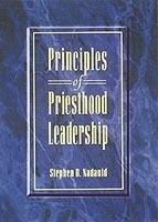 Principles of Priesthood Leadership, Nadauld, Stephen D.