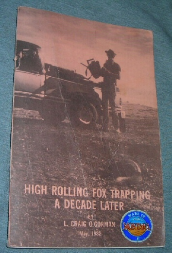 High Rolling Fox Trapping A Decade Later, O'Gorman, L. Craig