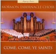Come, Come Ye Saints, Mormon Tabernacle Choir