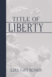 Title of Liberty - a Warning Voice, Benson, Ezra Taft; (Mark Benson, compiler)