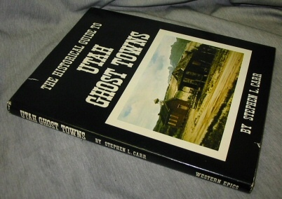 The Historical Guide to Utah Ghost Towns, Carr, Stephen L.
