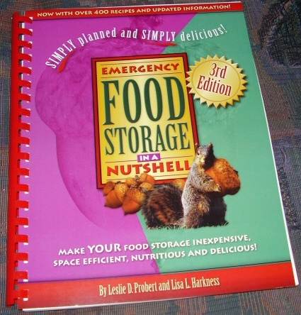 Emergency Food Storage in a Nutshell - Simply Planned and Simply Delicious, Probert, Leslie D. and Harkness, Lisa L.