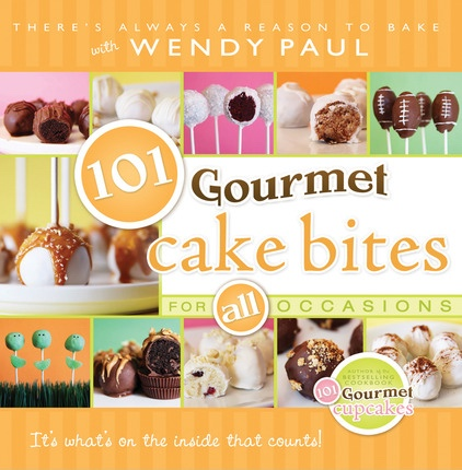 101 Gourmet Cake Bites -  For ALL Occasions, Paul, Wendy