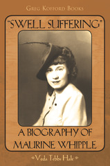 Image for Swell Suffering -  A Biography of Maurine Whipple