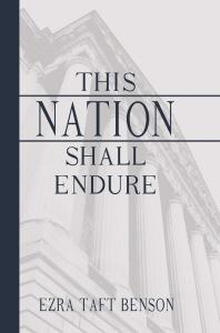 THIS NATION SHALL ENDURE, Benson, Ezra Taft