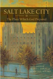 Salt Lake City -  The Place Which God Prepared, Esplin, Scott - Alford, Kenneth