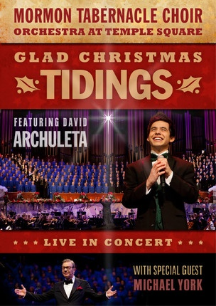 Glad Christmas Tidings Featuring David Archuleta and Michael York, Mormon Tabernacle Choir and David Archuleta