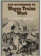 EYE WITNESSES TO WAGON TRAINS WEST, Hewitt, James