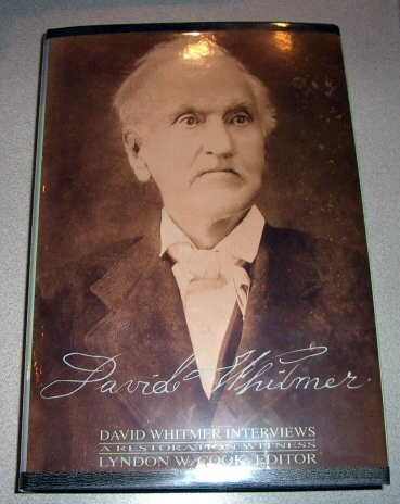 David Whitmer Interviews -  A Restoration Witness, Cook, Lyndon W